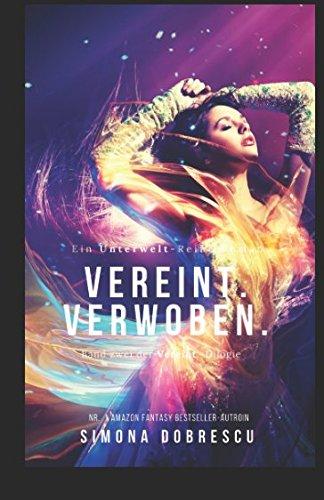 Download Vereint. Verwoben.: Vereint - Dilogie Band 2 (Unterwelt - Reihe) (German Edition) pdf epub