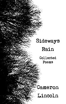 Sideways Rain - Collected Poems by [Lincoln, Cameron]