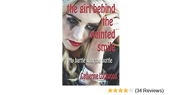the girl behind the painted smile my battle with the bottle english edition