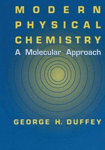 Modern Physical Chemistry: A Molecular Approach