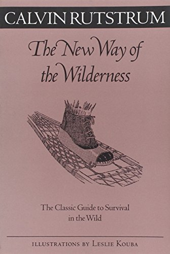 New Way Of The Wilderness: The Classic Guide to Survival in the Wild (Fesler-Lampert Minnesota Heritage)