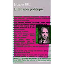 ILLUSION POLITIQUE (L')
