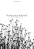 Transformation of the Soul, Gregory P. Sipes, 1434359581