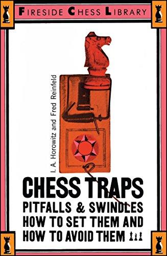 Chess Traps: Pitfalls And Swindles (Fireside Chess (Pitfall Trap)