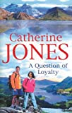 A Question of Loyalty, Catherine Jones, 0727862472