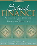 img - for School Finance: Achieving High Standards with Equity and Efficiency: 3rd (Third) edition book / textbook / text book