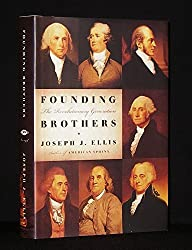 Founding Brothers: The Revolutionary Generation [First Edition]