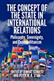 The Concept of the State in International Relations : Philosophy, Sovereignty and Cosmopolitanism, Stirk, Peter M. R., 0748693629
