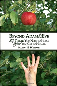 Beyond Adam and Eve: 50 Things You Need to Know Before You Get to Heaven
