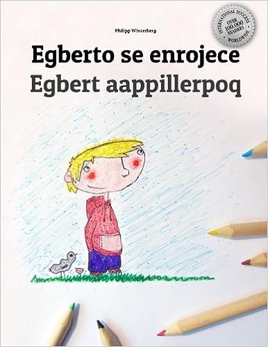 Descargar libro para ipad Egberto se enrojece/Egbert aappillerpoq: Libro infantil para colorear español-groenlandés/kalaallisut (Edición bilingüe) PDF 1514706369