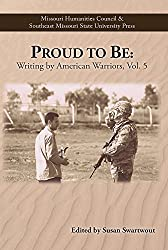 Proud to Be: Writing by American Warriors, Volume 5