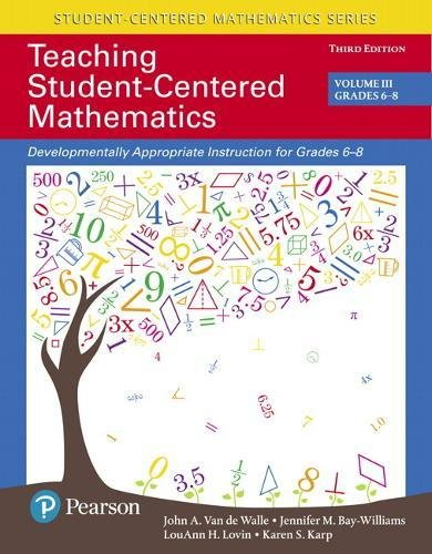 Teaching Student-Centered Mathematics: Developmentally Appropriate Instruction for Grades 6-8 (Volume III) (3rd Edition)