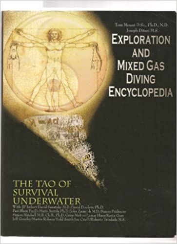 Exploration and mixed gas diving encyclopedia the tao of survival exploration and mixed gas diving encyclopedia the tao of survival underwater tom mount joseph dituri 9780915539109 amazon books fandeluxe Gallery