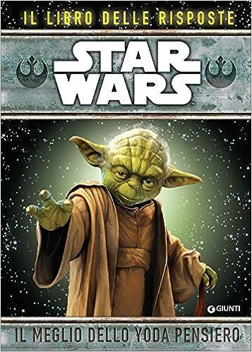 Star Wars Il Meglio Dello Yoda Pensiero Il Libro Delle Risposte