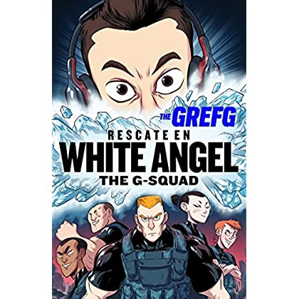 Rescate en White Angel The G-Squad / Rescue in White Angel The G-Squad (Spanish Edition)