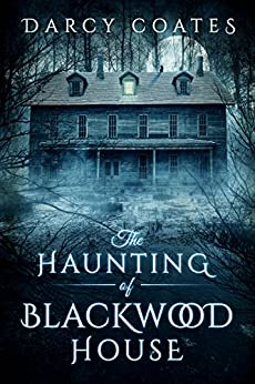 The Haunting of Blackwood House by [Coates, Darcy]
