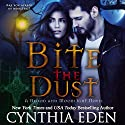 Bite the Dust: Blood and Moonlight, Book 1 Audiobook by Cynthia Eden Narrated by Sophie Eastlake
