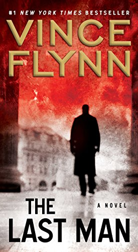 The Last Man: A Novel (A Mitch Rapp Novel Book 11) (Vince Flynn Best Sellers)