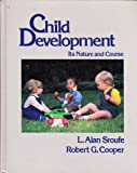 Child Development : Its Nature and Course, Sroufe, L. Alan and Cooper, Robert G., 0394353609
