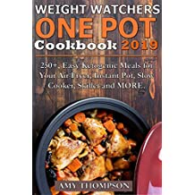 WEIGHT WATCHERS ONE POT COOKBOOK: 250+, Easy Ketogenic Meals for Your Air Fryer, Instant Pot, Slow Cooker, Skillet and MORE