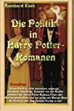 Die Politik in Harry Potter-Romanen, Reinhard Kück and Reinhard Kueck, 1461108543