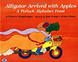 img - for Alligator Arrived With Apples : A Potluck Alphabet Feast book / textbook / text book