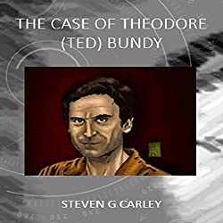 The Case of Theodore (Ted) Bundy