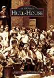 Hull-House (IL) (Images of America)