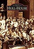 Hull-House, Peggy Glowacki and Julia Hendry, 0738533513