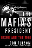 The Mafia's President: Nixon and the Mob