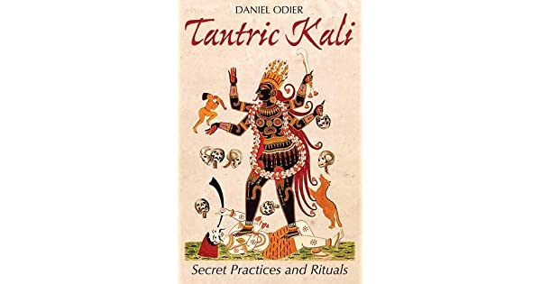 Amazon.com: Tantric Kali: Secret Practices and Rituals ...