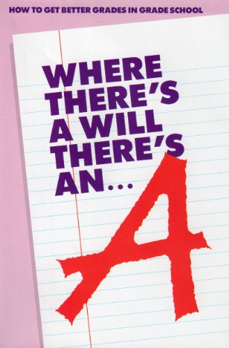 Where There's a Will There's an A: How to Get Better Grades in Grade School by Chesterbrook Educational Publishers