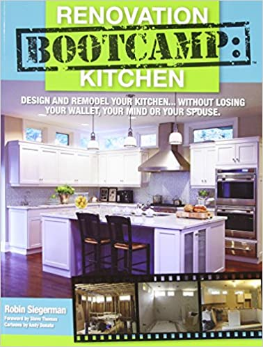Renovation bootcamp kitchen design and remodel your kitchen renovation bootcamp kitchen design and remodel your kitchen without losing your wallet your mind or your spouse robin siegerman 9780881445022 solutioingenieria Gallery