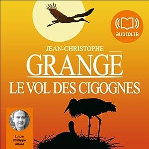 Le vol des cigognes livre audio jean christophe grang - Dernier livre de jean christophe grange ...