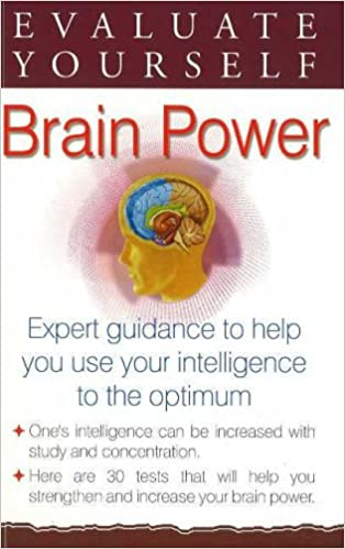Book Evaluate Yourself, Brain Power: Expert Guidance to Help You Use Your Intelligence to the Optimum