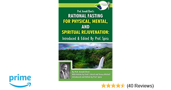Prof Arnold Ehrets Rational Fasting For Physical Mental And