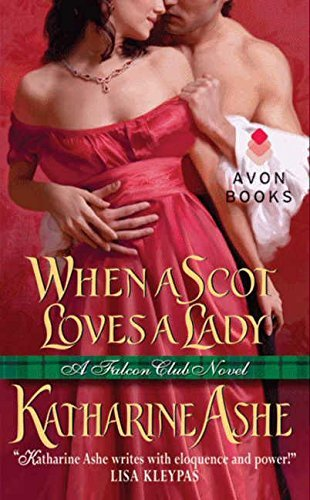 When a Scot Loves a Lady: A Falcon Club Novel (The Falcon Club) by Katharine Ashe (2012-02-28)
