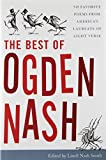 It's been more than thirty years since the appearance of a collection from America's laureate of light verse. Ogden Nash first gathered together an anthology of thirty years of his published works in 1959. In 1973 his daughters gathered more than fou...