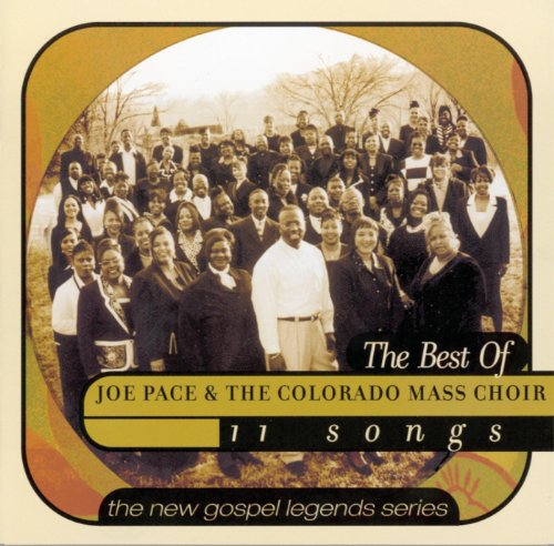 The Best Of Joe Pace & The Colorado Mass Choir