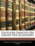 Geistliche Gedichte Des Grafen Von Zinzendorf (German Edition), Nicolaus Ludwig Zinzendorf and Albert Knapp, 1145727107