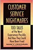 Customer Service Nightmares, Nancy J. Friedman, 1560524987