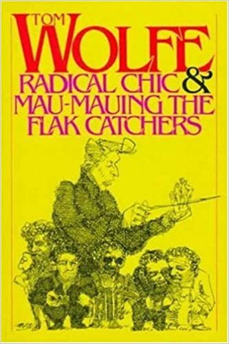 Radical Chic & Mau-Mauing the Flak Catchers by Tom Wolfe (1970-07-30)