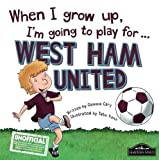 When I grow up, I'm going to play for West Ham