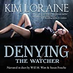 Denying the Watcher | Kim Loraine
