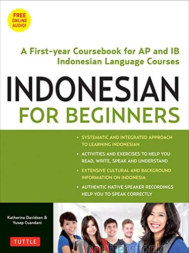 Indonesian for Beginners: A First Year Coursebook for AP and IB  Indonesian Language Courses (With Free Online Audio)