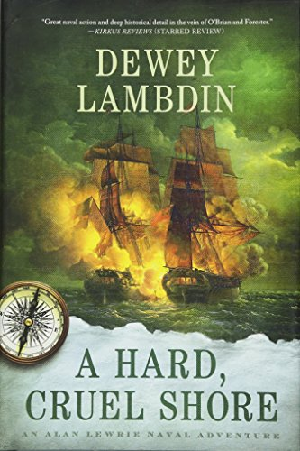 A Hard, Cruel Shore: An Alan Lewrie Naval Adventure (Alan Lewrie Naval Adventures) by THOMAS DUNNE