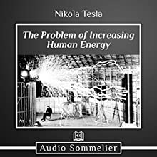 The Problem of Increasing Human Energy Audiobook by Nikola Tesla Narrated by David Van Der Molen