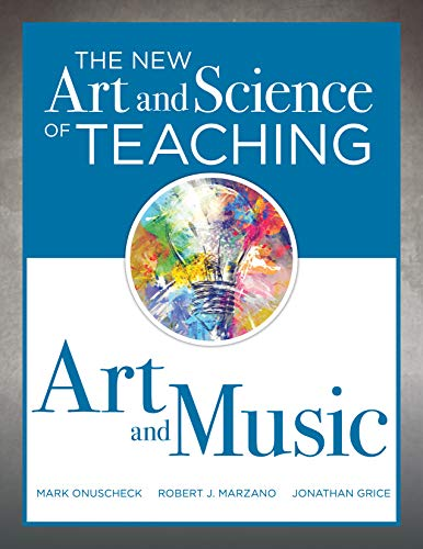 The New Art and Science of Teaching Art and Music: (Effective Teaching Strategies Designed for Music and Art Education) por Jonathan Grice