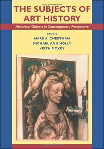 Book The Subjects of Art History: Historical Objects in Contemporary Perspective (Cambridge Studies in New Art History and Criticism)