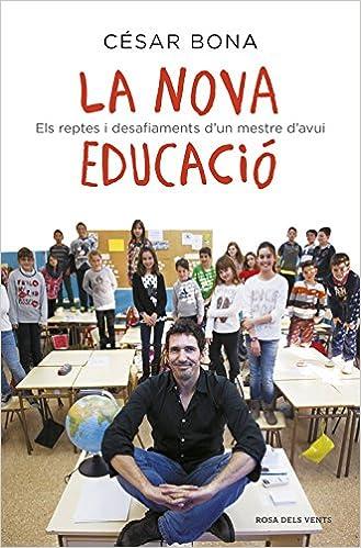 Descarga gratuita La Nova Educació: Els Reptes I Desafiaments D'un Mestre D'avui Epub